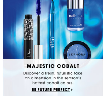 Majestic Cobalt | Discover a fresh, futuristic take on dimension in the season's hottest cobalt colors. | Be future perfect