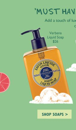 Add a touch of luxury to any and every room with soaps, candles and fragrances.  Verbena Liquid Soap $26