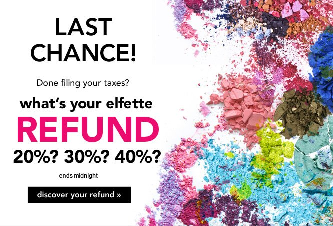 Click to find out what your Secret Elfette Refund will be! Visit Us Again