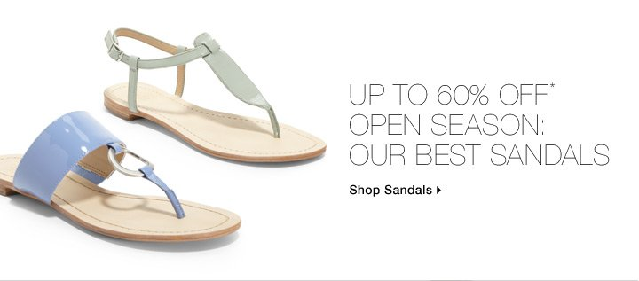 Up To 60% Off* Open Season: Our Best Sandals