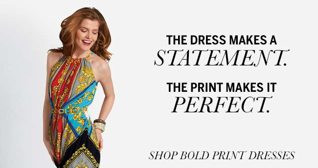 The Dress Makes a Statement. The Print Makes it Perfect. Shop Bold Print Dresses