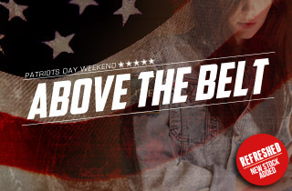 Patriots Day Weekend: Above The Belt Refresh