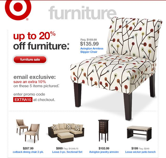 UP TO 20% OFF FURNITURE.*