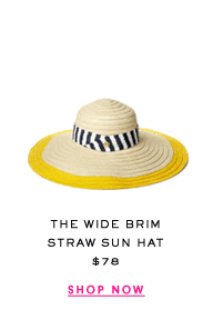 The Wide Brim Straw Sun Hat at $78. Shop Now.