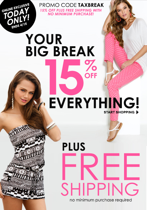 TODAY ONLY! 15% Off & Shipping's On Us! (no minimum purchase) with code TAXBREAK