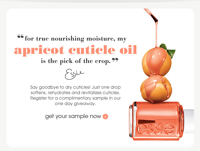 'for true nourishing moisture, my apricot cuticle oil is the pick of the crop' -essie. Say goodbye to dry cuticles! Just one drop softens, rehydrates and revitalizes cuticles. Register for a complimentary sample in our one day giveaway.