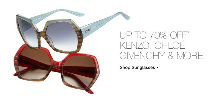 Up To 70% Off* Kenzo, Chloé, Givenchy & More