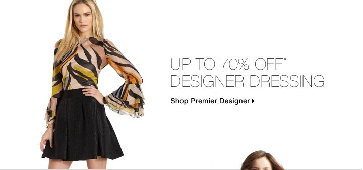Up To 70% Off* Designer Dressing