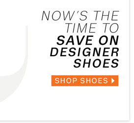 Now's the time to save on designer shoes. Shop shoes.