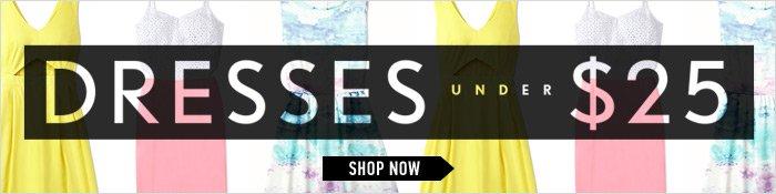 Dresses Under $25 - Shop Now
