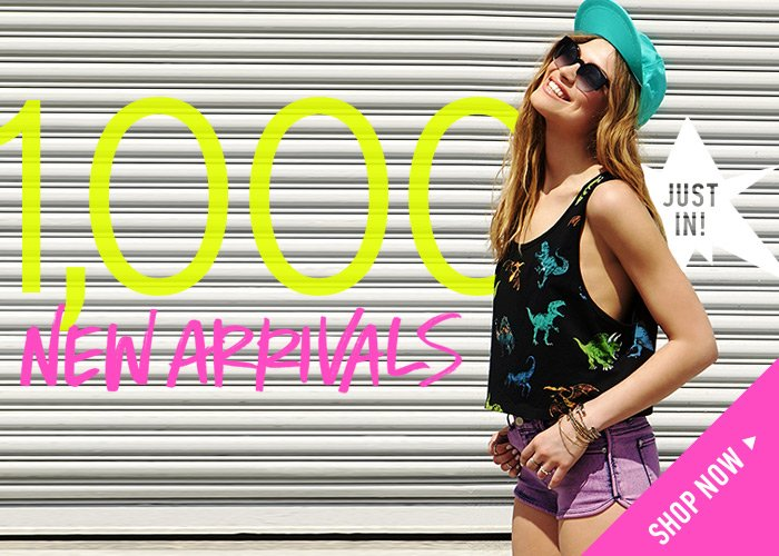 Just In! Shop Our 1000+ New Arrivals! - Shop Now