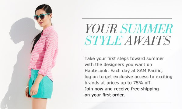 YOUR SUMMER STYLE AWAITS