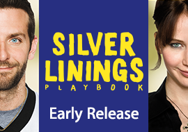 Silver Linings Playbook - Early Release