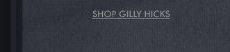 SHOP GILLY HICKS