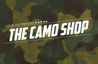 Life In The Trenches: The Camo Shop