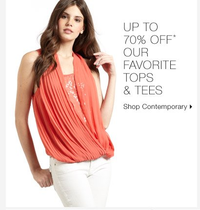 Up To 70% Off* Our Favorite Tops & Tees