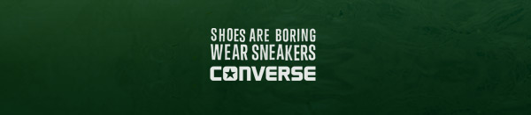 SHOES ARE BORING WEAR SNEAKERS | CONVERSE