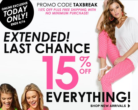 EXTENDED ONE DAY! 15% Off EVERYTHING (regular and sale price items) & Free Shipping on ALL orders! (no minimum purchase). Hurry, ends April 16, 2013 at 11:59pm EST. Use promo code TAXBREAK