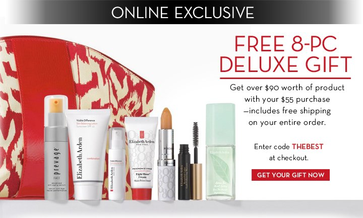 ONLINE EXCLUSIVE. FREE 8-PC DELUXE GIFT. Get over $90 worth of product with your $55 purchase - includes free shipping on your entire order. Enter code THEBEST at checkout. GET YOUR GIFT NOW.