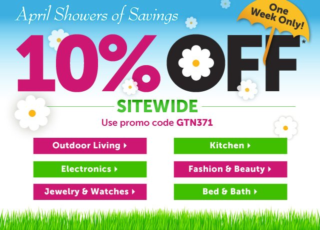 April Showers of Savings - 10% OFF Sitewide* - Use promo code GTN371