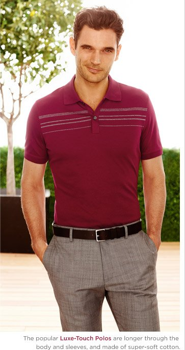 The popular Luxe-Touch Polos are longer through the body and sleeves, and made of super-soft cotton.