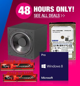48 HOURS ONLY! See All Deals