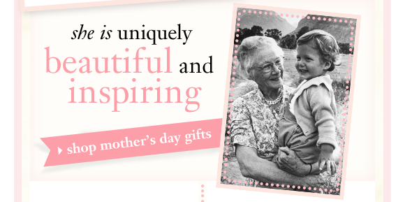 she is uniquely beautiful and inspiring shop mother's day gifts