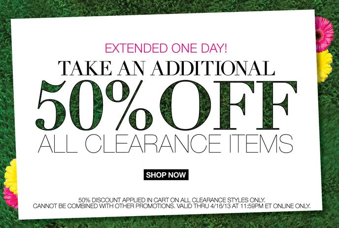 Extended One Day! Take an Additional 50% Off All Clearance Items