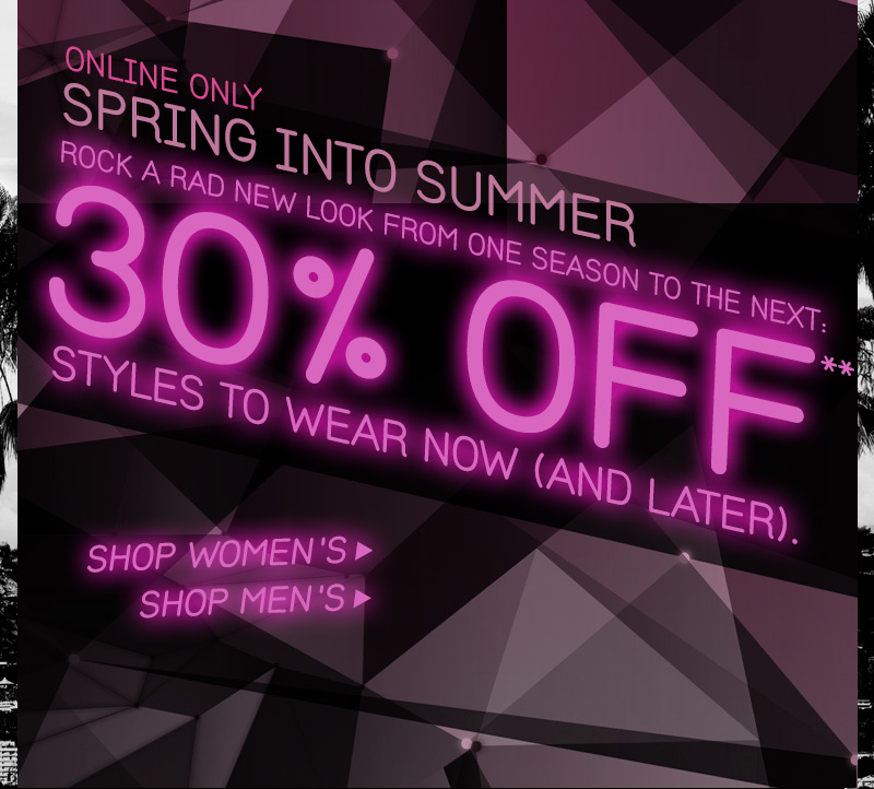30% Of** Spring Styles!
