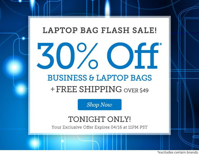 Laptop Bag Flash Sale! | 30% OFF* Business & Laptop Bags + Free Shipping over $49! | TONIGHT ONLY! |Your exclusive offer expires 04/16 at 11PM PST | Shop Now