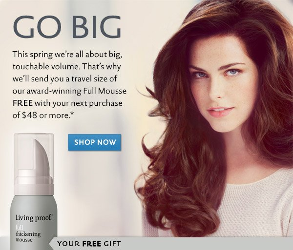 Go big this spring with a free travel size Full Thickening Mousse with purchase of $48 or more