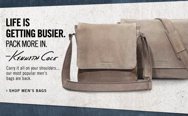 LIFE IS GETTING BUSIER. PACK MORE IN.  SHOP MEN'S BAGS
