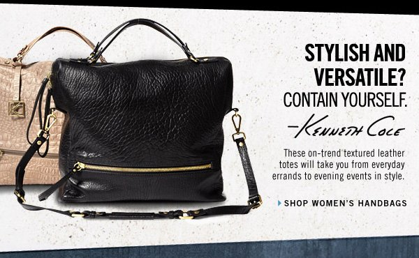 STYLISH AND VERSATILE? CONTAIN YOURSELF. SHOP WOMEN'S HANDBAGS