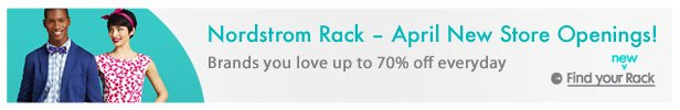Nordstrom Rack - April New Store Openings   Find your Rack