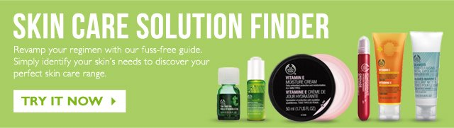 SKIN CARE SOLUTION FINDER -- Revamp your regimen with our fuss-free guide. Simply identify your skin's needs to discover your perfect skin care range. -- TRY IT NOW