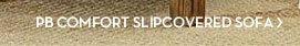 PB COMFORT SLIPCOVERED SOFA