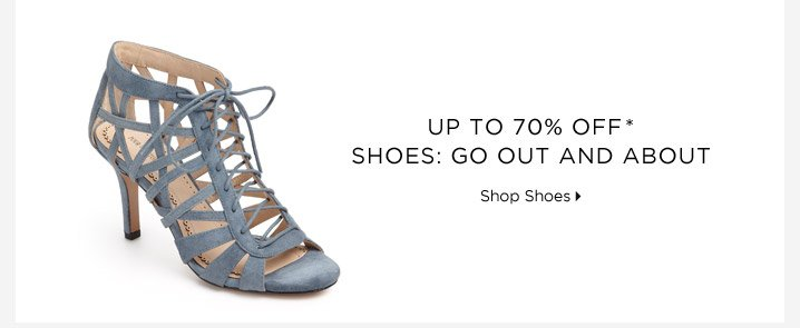 Up To 70% Off* Shoes - Go Out & About