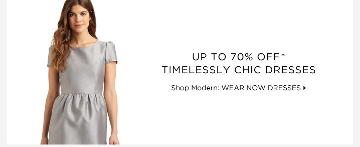 Up To 70% Off* Timelessly Chic Dresses