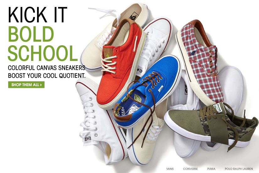 KICK IT BOLD SCHOOL. COLORFUL CANVAS SNEAKERS BOOST YOUR COOL QUOTIENT. SHOP THEM ALL