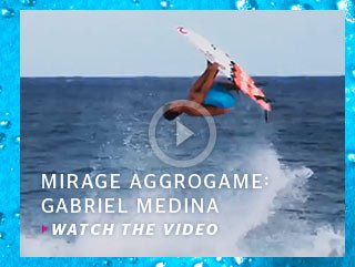 Mirage Aggrogame: Gabriel Medina - Watch The Video