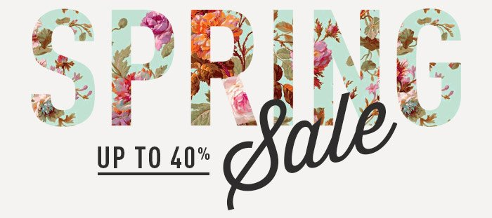 Spring Sale - Up to 40%