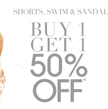Shorts, Swim And Sandals - Buy 1 Get 1 50% Off