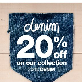 Denim 20% off on our collection