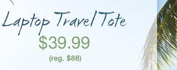 Laptop Travel Tote - $39.99