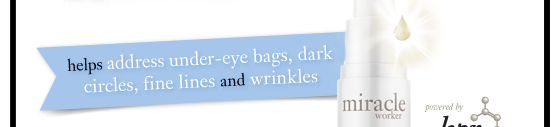 helps address under-eye bags, dark circles, fine lines and wrinkles