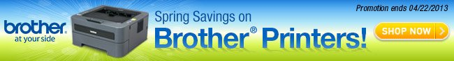 Spring Savings on Brother Printers! Promotion ends 04/22/2013. SHOP NOW.