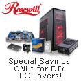Rosewill - Special Savings ONLY for DIY PC Lovers!