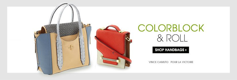 COLORBLOCK & ROLL. SHOP HANDBAGS