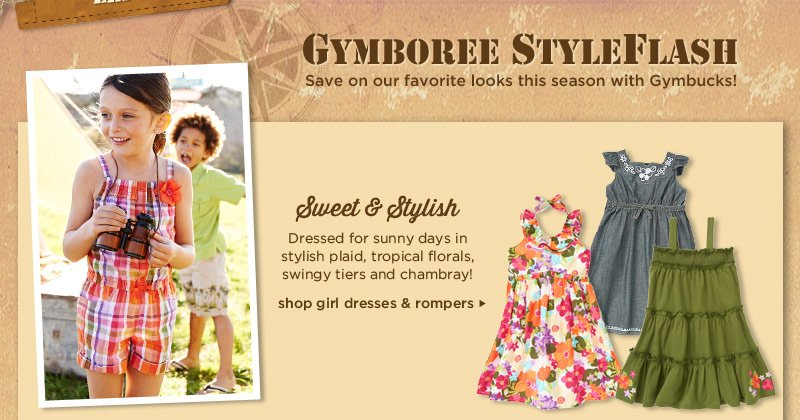 Style Flash. Get the scoop on our favorite looks this season. Sweet & Stylish. Dressed for sunny days in stylish plaid, tropical florals, swingy tiers and chambray! Shop Girl Dresses & Rompers