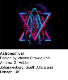 Astronomical - Design by Wayne Struwig and Andrew G. Hobbs / Johannesburg, South Africa and London, UK